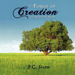 Forest of Creation :  The Adventure Begins - F.C. Shaw