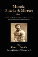 Muscle, Smoke, and Mirrors :  Volume I - Randy Roach