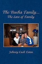 Busha Family...The Love of Family - Johnny Cash Eaton