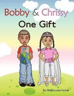 Bobby & Chrissy :  One Gift - Max Luces-Tucker