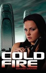 Cold Fire - DAVID CRANE
