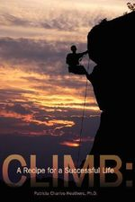 Climb :  A Recipe for a Successful Life - Patricia Charles-Heather