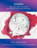 Darem : The Boy Who Wanted to Choose His Own Dreams - Paul Harry Moed