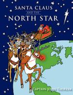 Santa Claus and The North Star - John Tadrzak