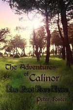 Adventures of Calinor / The Lost Pixie Tribe - Peter Foster