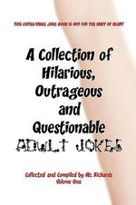 Collection of Hilarious, Outrageous and Questionable Adult J -  Mr. Richards