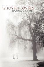 Ghostly Lovers - Richard E. Hardy