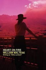 Heart on Fire : A Romance - William Maltese