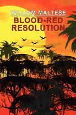 Blood-Red Resolution - William Maltese
