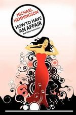 How to Have an Affair and Other Instructions - Michael Hemmingson