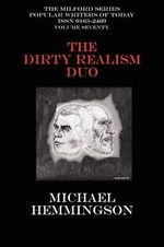The Dirty Realism Duo : Charles Bukowski & Raymond Carver - Michael Hemmingson