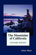 The Mountains of California : Forecasting, Planning, and Preparing - John Muir
