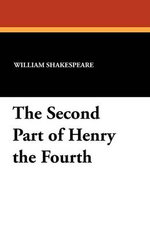 The Second Part of Henry the Fourth - William Shakespeare