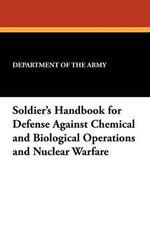 Soldier's Handbook for Defense Against Chemical and Biological Operations and Nuclear Warfare - Department of the Army
