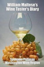William Maltese's Wine Taster's Diary : Spokane and Pullman, Washington - William Maltese