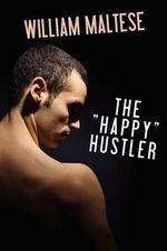 The Happy Hustler - William Maltese