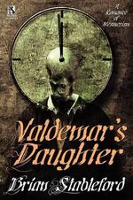 Valdemar's Daughter / The Mad Trist (Wildside Double #10) - Brian Stableford