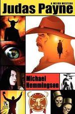 Judas Payne : A Weird Western / Webb's Weird Wild West: Western Tales of Horror (Wildside Double #11) - Michael Hemmingson