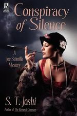 Conspiracy of Silence : A Joe Scintilla Mystery / Tragedy at Sarsfield Manor: A Joe Scintilla Mystery (Wildside Mystery Double #1) - Author S T Joshi