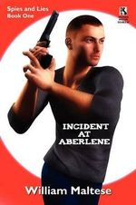 Incident at Aberlene : Spies and Lies, Book One / Incident at Brimzinsky: Spies and Lies, Book Two (Wildside Mystery Double #3) - William Maltese