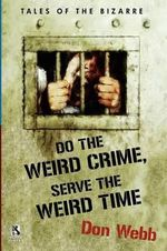 Do the Weird Crime, Serve the Weird Time : Tales of the Bizarre / Gargoyle Nights: A Collection of Horror (Wildside Double #16 - Don Webb