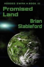 Promised Land : Hooded Swan, Book Three - Brian Stableford