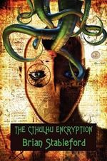 The Cthulhu Encryption : A Romance of Piracy - Brian Stableford
