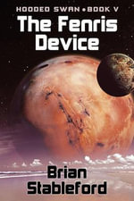 The Fenris Device : Hooded Swan, Book Five - Brian Stableford