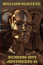 Schism on Antheer-D (Gods & Frauds #1) / Schism on Bnth (Gods & Frauds #2) (Wildside Double #18) - William Maltese