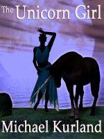 The Unicorn Girl - Michael Kurland