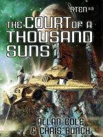 The Court of a Thousand Suns (Sten #3) - Allan Cole