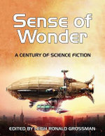 Sense of Wonder : A Century of Science Fiction