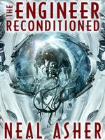 The Engineer ReConditioned - Neal Asher
