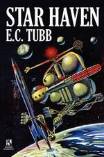 Star Haven : A Science Fiction Tale / The Time Trap: A Science Fiction Novel (Wildside Double #26) - E C Tubb