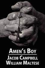 Amen's Boy : A Fictionalized Autobiography - Jacob Campbell
