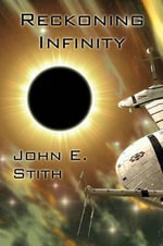 Reckoning Infinity - John E Stith