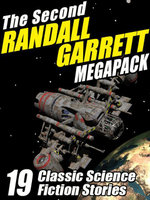 The Second Randall Garrett Megapack : 19 Classic Science Fiction Stories - Randall Garrett