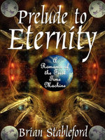 Prelude to Eternity : A Romance of the First Time Machine - Brian Stableford