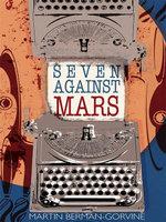 Seven Against Mars - Martin Berman-Gorvine