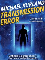 Transmission Error - Michael Kurland