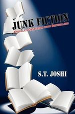 Junk Fiction : America's Obsession with Bestsellers - S. T. Joshi