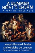 A Summer Night's Dream : A Play in Three Acts - Joseph Bernard Rosier