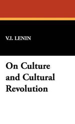 On Culture and Cultural Revolution - Vladimir Ilich Lenin