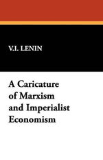 A Caricature of Marxism and Imperialist Economism - Vladimir Ilich Lenin