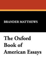 The Oxford Book of American Essays - Brander Matthews