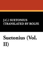Suetonius (Vol. II) - J C ) Suetonius (Translated by Rolfe