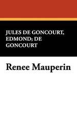 Renee Mauperin - Edmond De Goncourt