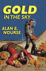 Gold in the Sky - Alan E Nourse