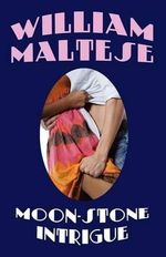 Moon-Stone Intrigue - William Maltese