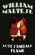 Love's Emerald Flame - William Maltese